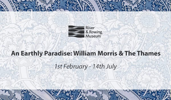William Morris & The Thames at River and Rowing Museum